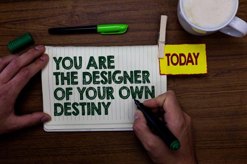 Słowa writing tekst Ty Jesteś projektantem Twój Swój przeznaczenie Biznesowy pojęcie dla uścisku życia Robi zmiana mężczyzna mien zdjęcie stock