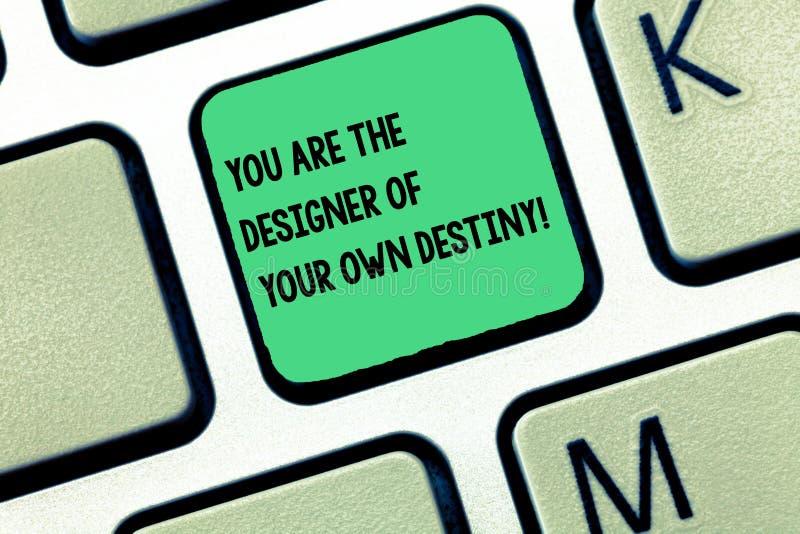 Słowa writing tekst Ty Jesteś projektantem Twój Swój przeznaczenie Biznesowy pojęcie dla uścisku życia Robi zmianom Klawiaturowem zdjęcie royalty free