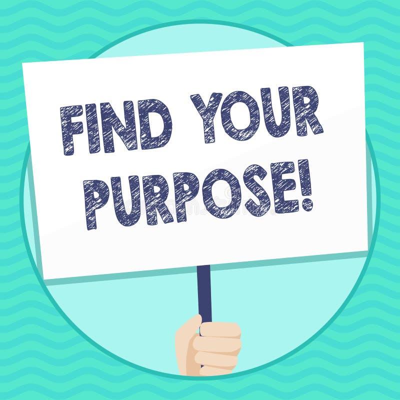 Słowa writing tekst Znajduje Twój Purpose Biznesowy pojęcie dla powodu dla coś zrobi dla lub czego wciąż istnieje rękę ilustracja wektor