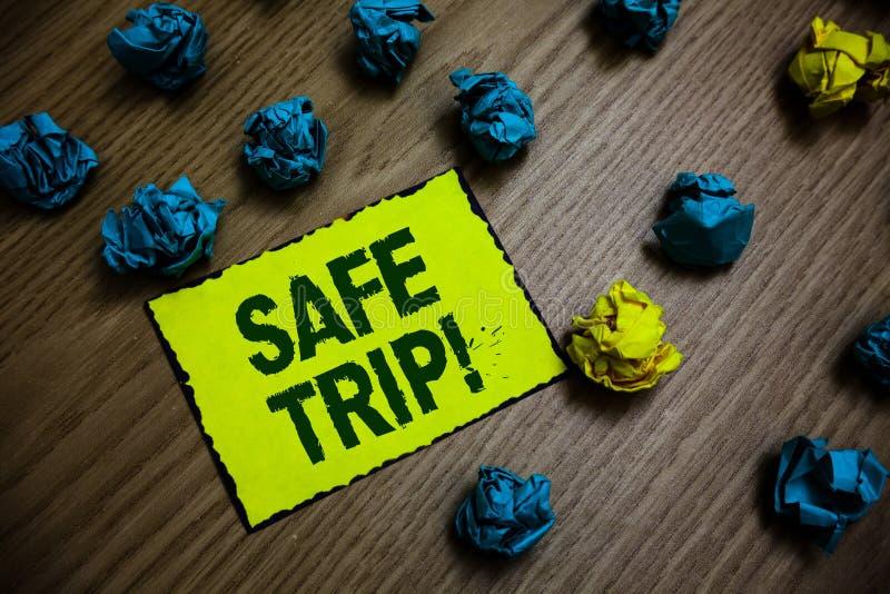 Słowa writing teksta Bezpieczna wycieczka Biznesowy pojęcie dla życzyć someone dosięgać jego miejsce przeznaczenia w dobre zdrowi zdjęcie stock