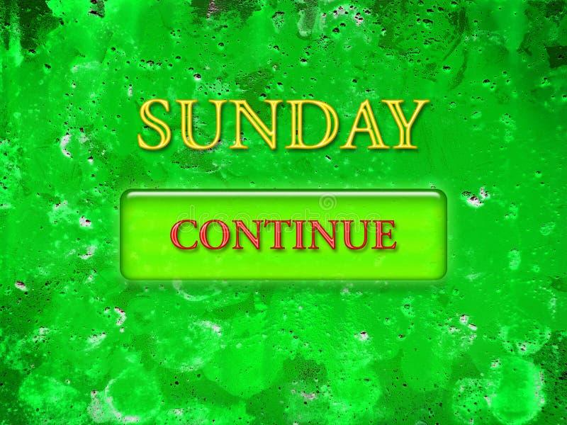 Słowo Niedziela i zielony guzik z czerwonymi listami, drukująca w żółtych listach na zielonym textural tle Kontynuujemy ilustracja wektor