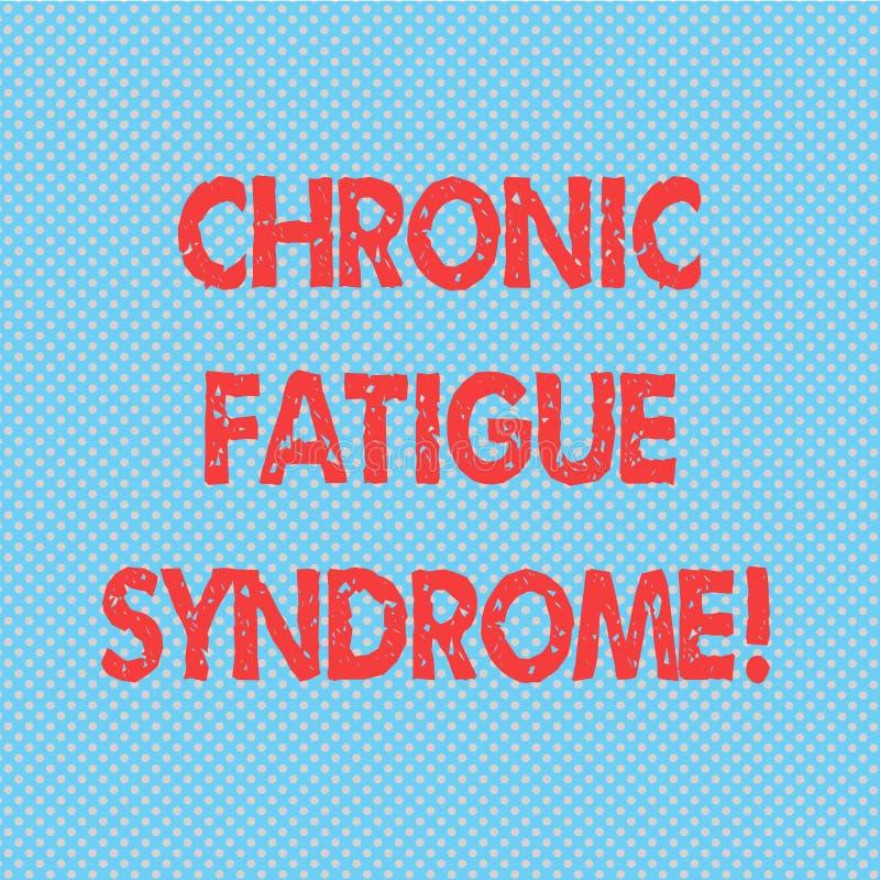 Słowo pisze tekstowi Chronicznym zmęczenie syndromu Biznesowy pojęcie dla osłabiającego nieładu opisującego krańcowego zmęczenia  ilustracji