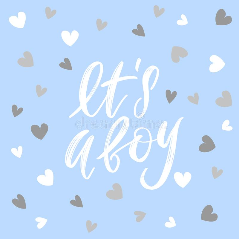 It`s a boy. Hand drawn calligraphy and brush pen lettering on light blue background with white and silver hearts. Design for vector illustration
