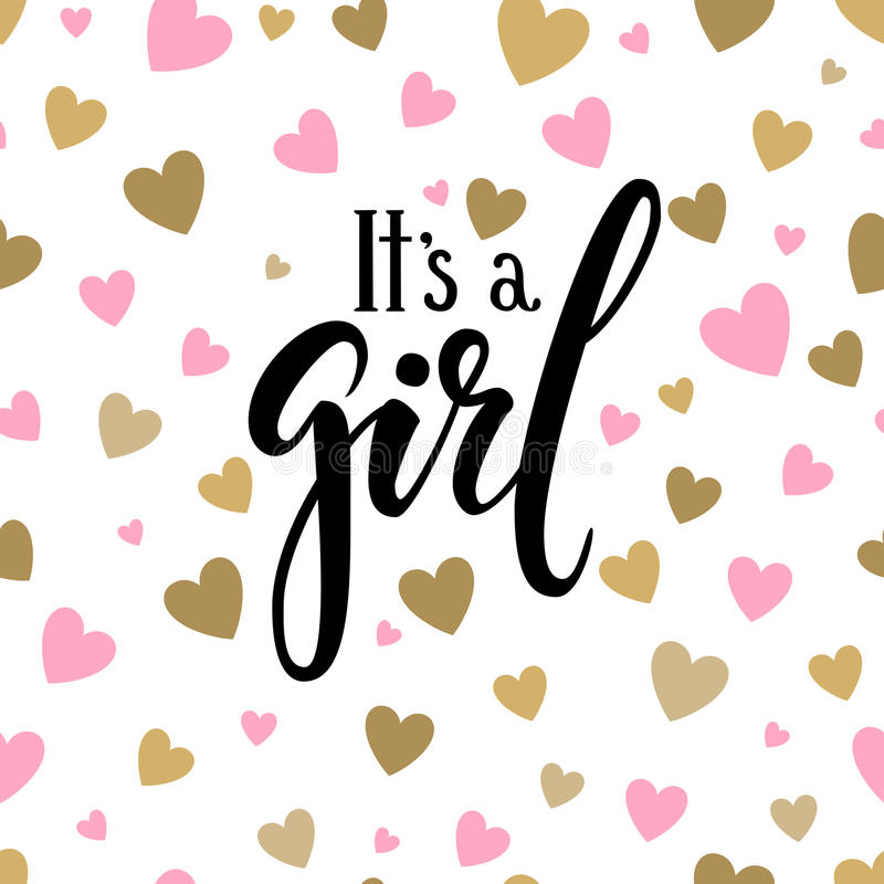 It s a girl. Hand drawn calligraphy and brush pen lettering on white background with pink and gold hearts. design for royalty free illustration