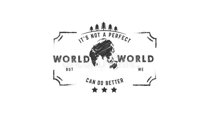 ` S non un mondo perfetto ma noi può fare la migliore icona royalty illustrazione gratis