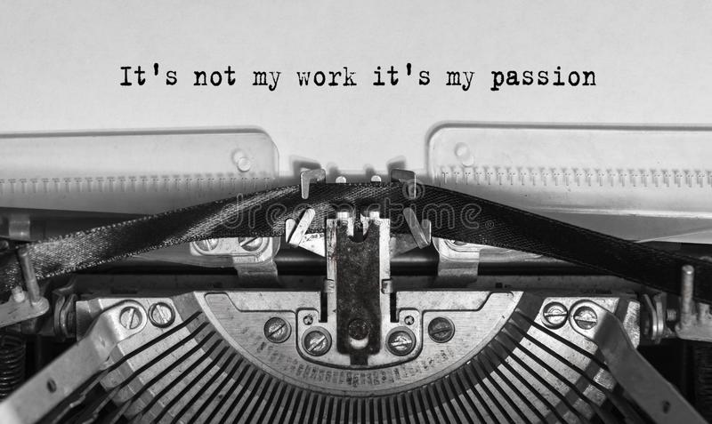 It`s not my work it`s my passion typed words on a old Vintage Typewriter. stock images