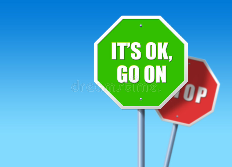 It's OK, Go On. Green traffic sign saying It's OK, go on, in front of regular red STOP sign stock illustration