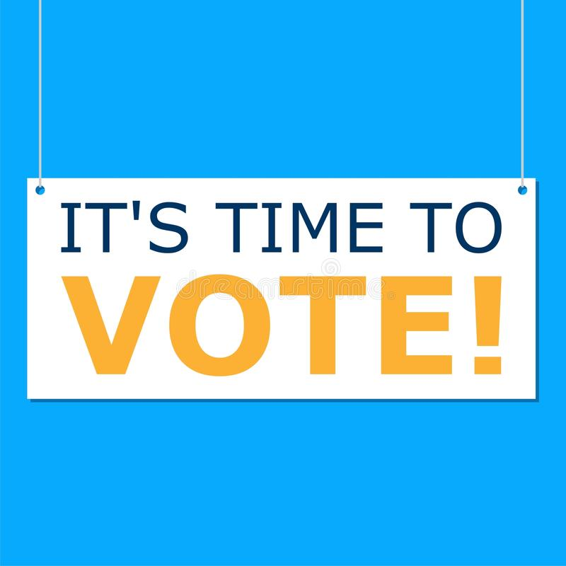 It s Time to vote sign, Time to vote word. Time to vote sign, Time to vote word on blue background stock illustration
