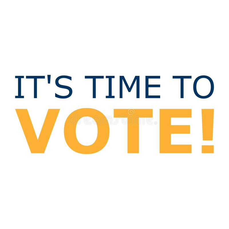 It s Time to vote sign, Time to vote word. Time to vote sign, Time to vote word on white background stock illustration