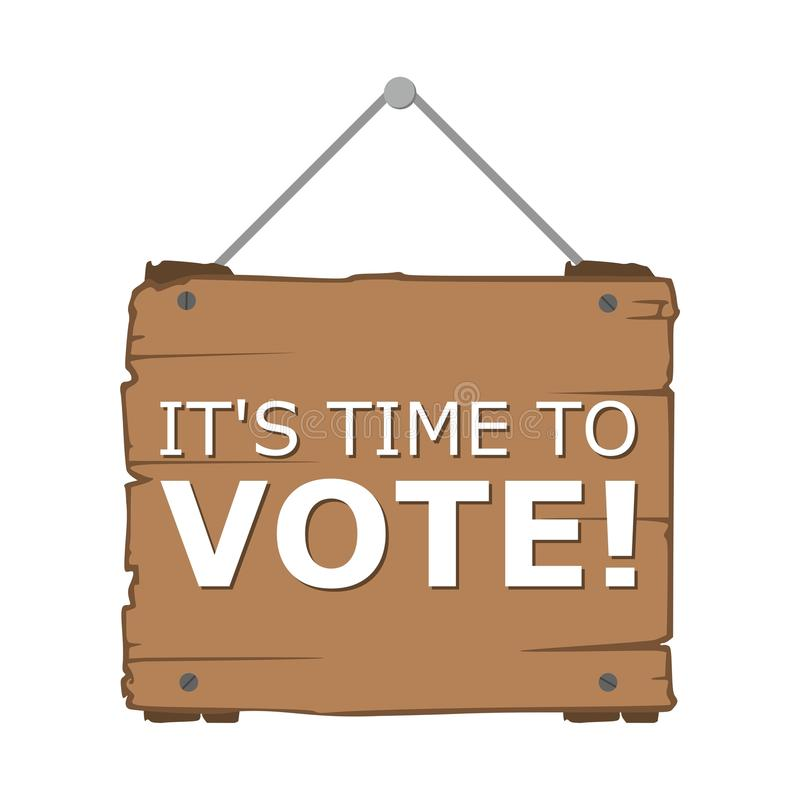 It s Time to vote sign, Time to vote word. Time to vote sign, Time to vote word on white background vector illustration