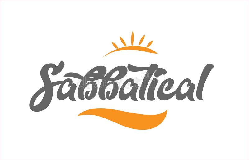 Sabbatical black hand writing word text typography design logo i. Sabbatical word hand writing text typography design with black and orange color suitable for stock illustration