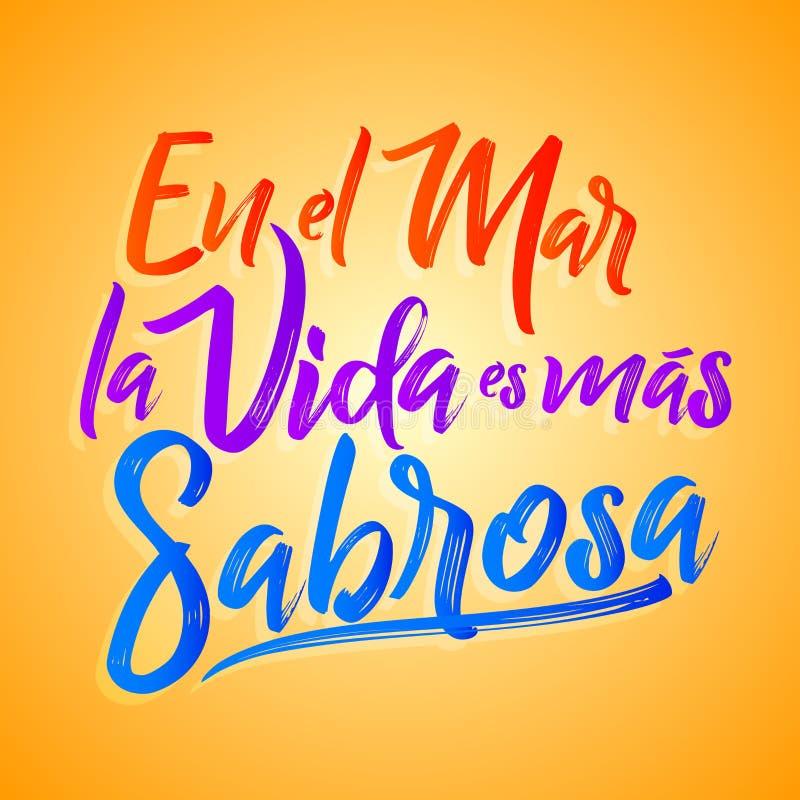 Sabrosa de MAS du vida es de La d'EL mars d'en - à la vie marine a lieu un texte espagnol plus savoureux, expression latine tradi illustration de vecteur