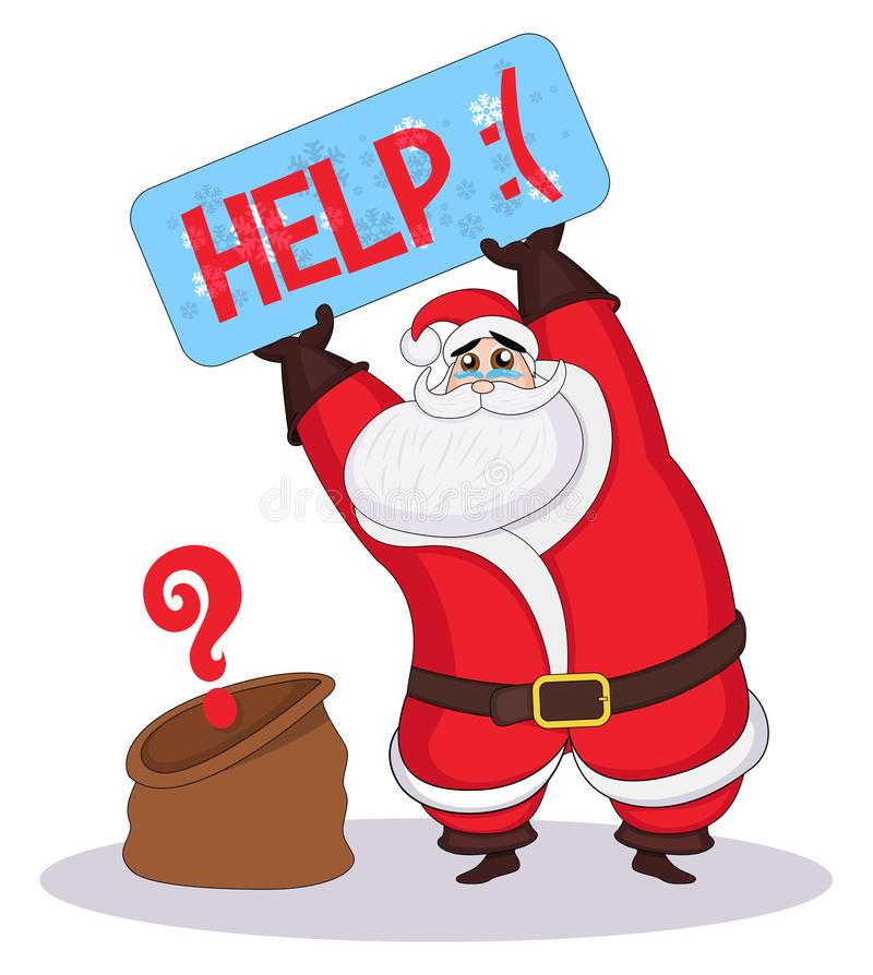 Vectror sad santa claus holds a signboard and asking for help. Santa lost presents. Robbed on Christmas Eve. Sad Santa and empty C royalty free illustration