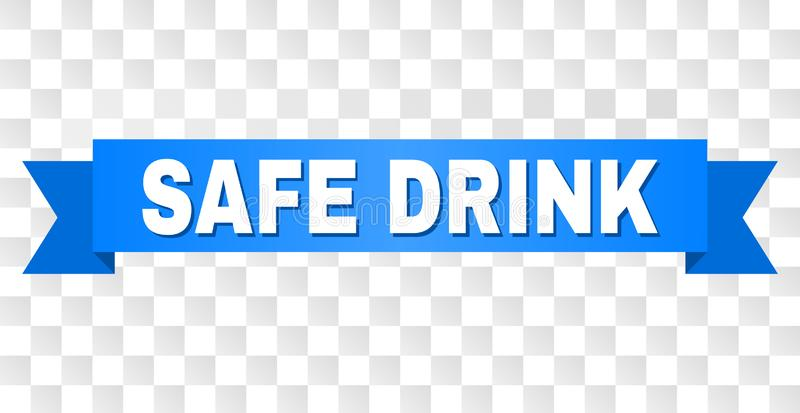 Blue Tape with SAFE DRINK Caption. SAFE DRINK text on a ribbon. Designed with white caption and blue stripe. Vector banner with SAFE DRINK tag on a transparent vector illustration