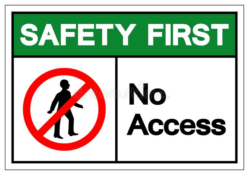 Safety First Access Symbol Sign ,Vector Illustration, Isolate On White Background Label .EPS10 vector illustration