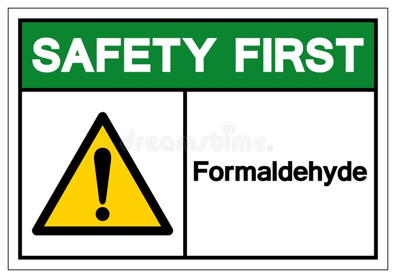 Safety First Formaldehyde Symbol Sign, Vector Illustration, Isolate On White Background Label. EPS10 stock illustration