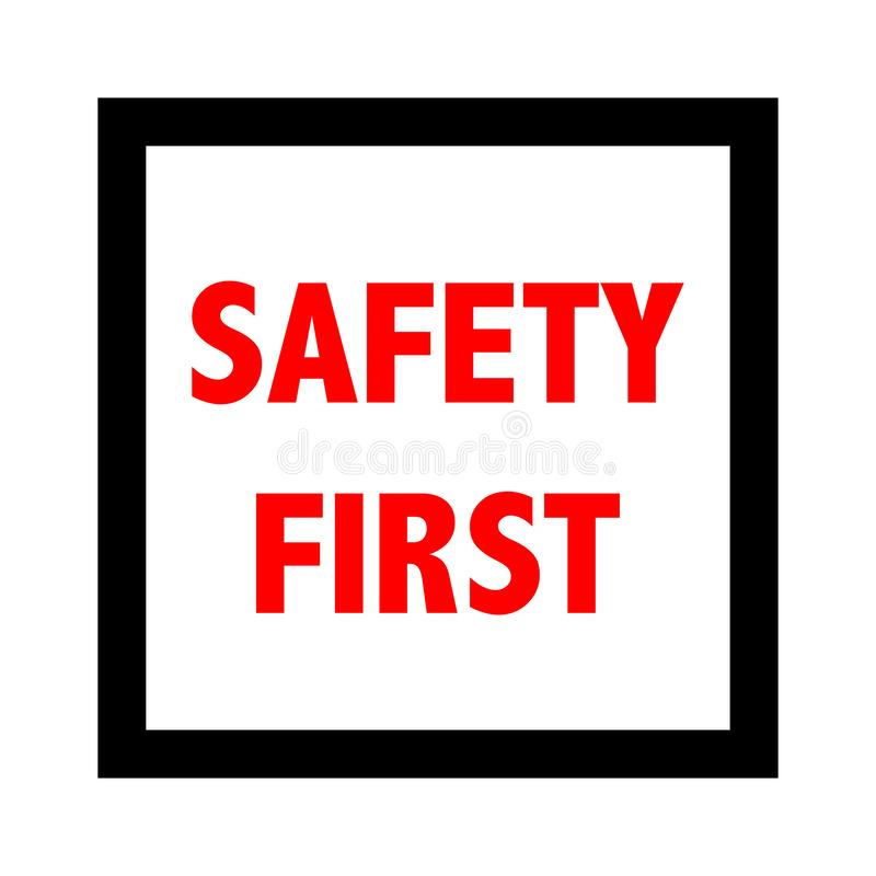Safety first sign. Vector illustration. stock illustration