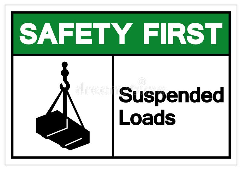 Safety First Suspended Loads Symbol Sign, Vector Illustration, Isolated On White Background Label .EPS10 stock illustration