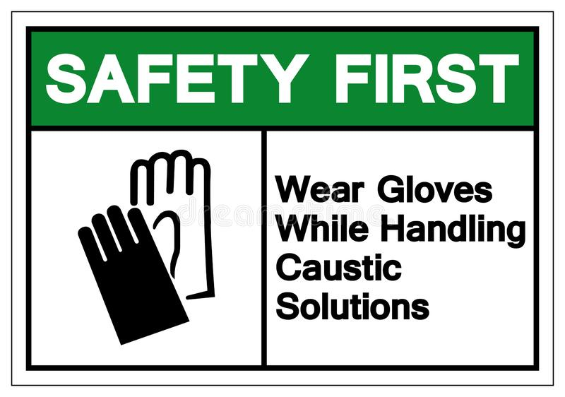 Safety First Wear Gloves While Handling Caustic Solutions Symbol Sign, Vector Illustration, Isolate On White Background Label. EPS10 royalty free illustration