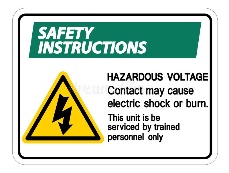 Safety instructions Hazardous Voltage Contact May Cause Electric Shock Or Burn Sign Isolate On White Background,Vector. Illustration, dangerous, high royalty free illustration