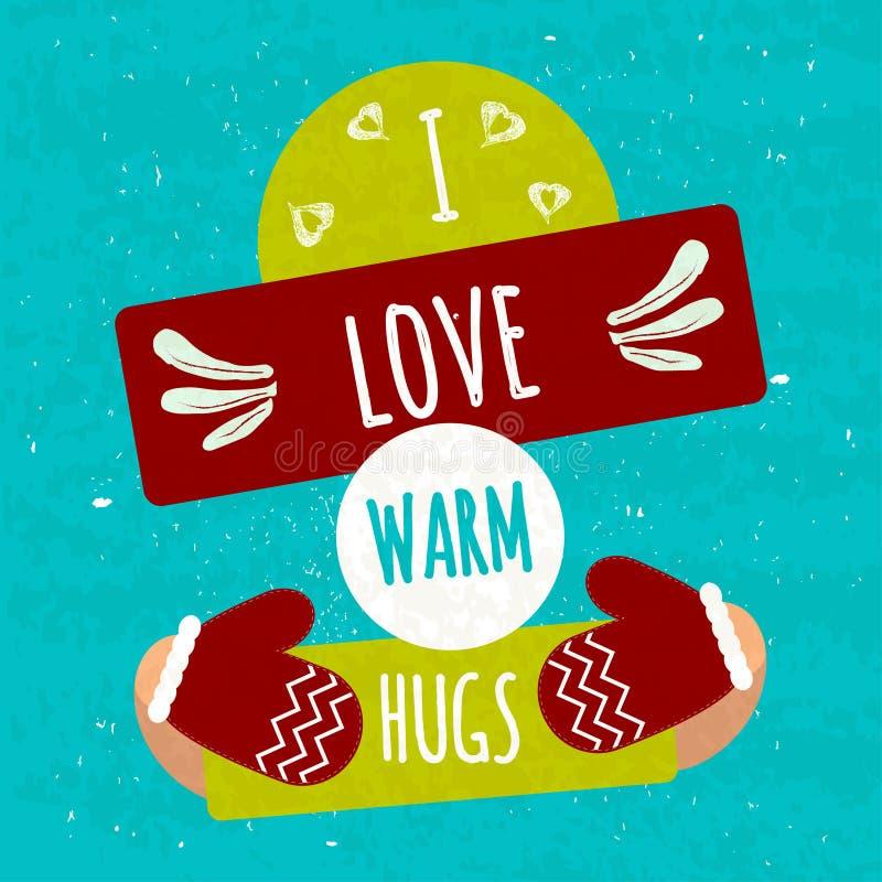 Saftig färgrik typografisk affisch med former för text och dekorativa handgjorda objekt Jag älskar varma kramar Värmemotivational stock illustrationer