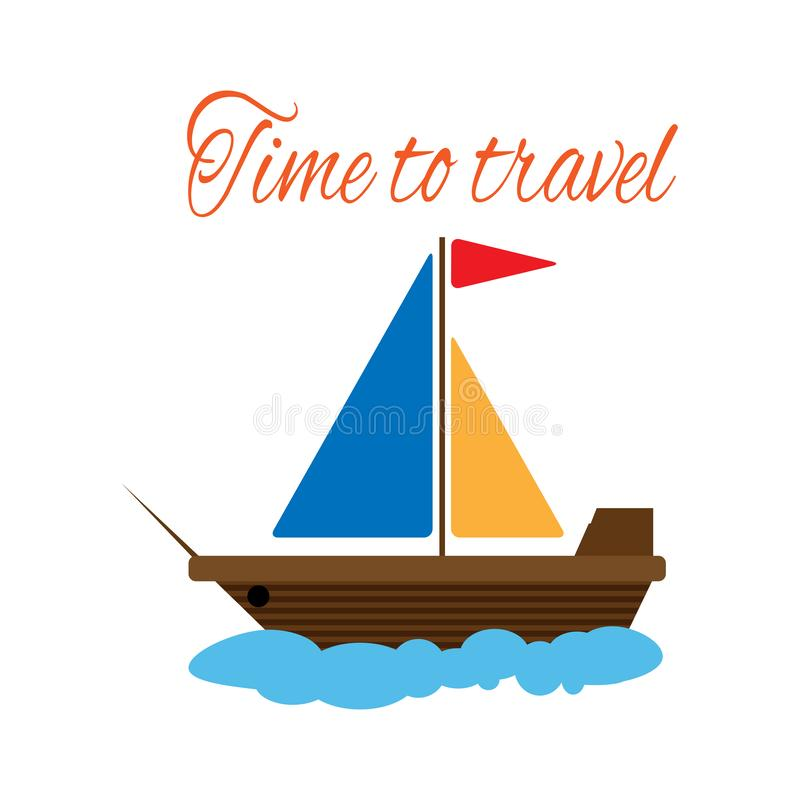 Sailboat and text Time to travel. Vector illustration. stock illustration
