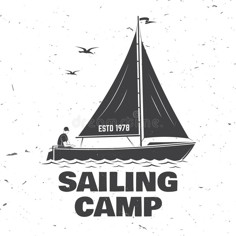 Sailing camp badge. Vector. Concept for shirt, print, stamp or tee. Vintage typography design with man in sailboats. Sailing camp badge. Vector illustration stock illustration