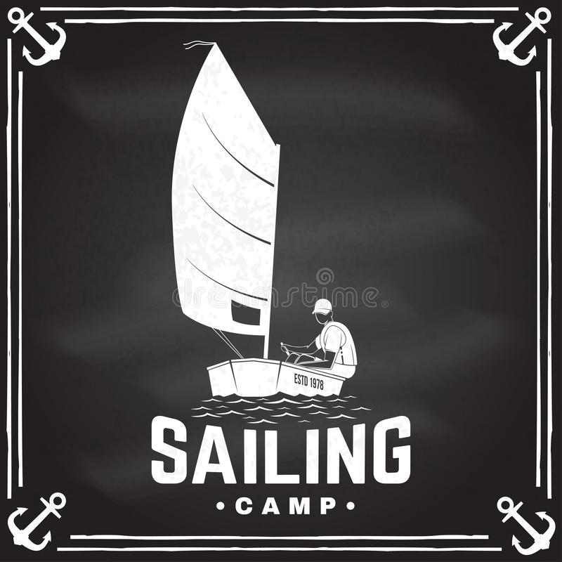 Sailing camp badge. Vector. Concept for shirt, print, stamp or tee. Vintage typography design with man in sailboats. Sailing camp badge. Vector illustration on vector illustration