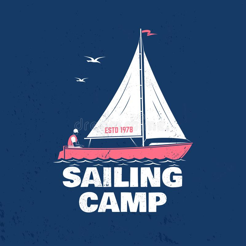 Sailing camp badge. Vector. Concept for shirt, print, stamp or tee. Vintage typography design with man in sailboats. Sailing camp badge. Vector illustration vector illustration