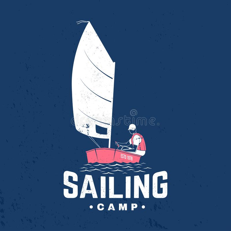 Sailing camp badge. Vector. Concept for shirt, print, stamp or tee. Vintage typography design with man in sailboats. Sailing camp badge. Vector illustration royalty free illustration