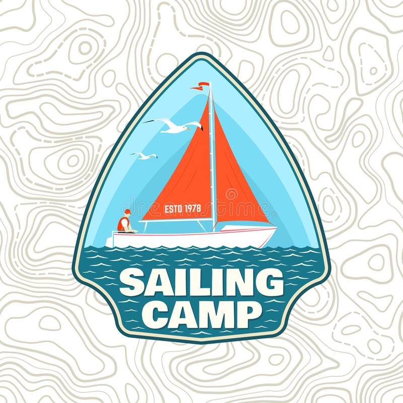 Sailing camp patch. Vector. Concept for shirt, print, stamp or tee. Vintage typography design with man in sailboats. Sailing camp patch. Vector illustration royalty free illustration