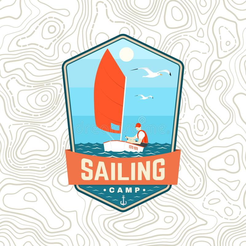 Sailing camp patch. Vector. Concept for shirt, print, stamp or tee. Vintage typography design with man in sailboats. Sailing camp patch. Vector illustration stock illustration