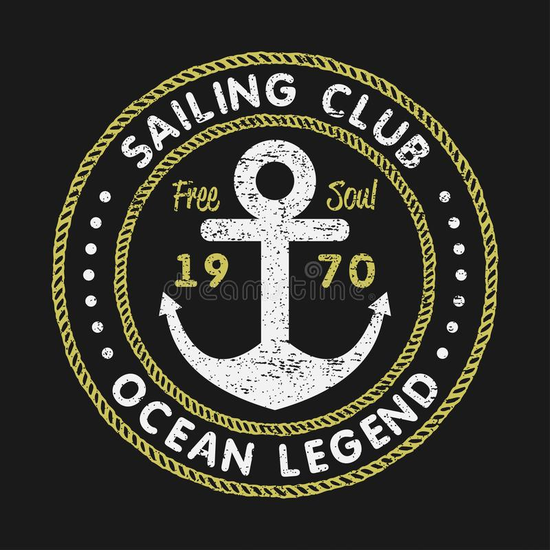 Sailing Club grunge typography for design clothes, t-shirts with anchor and rope. Vintage graphics for print product, apparel. royalty free illustration