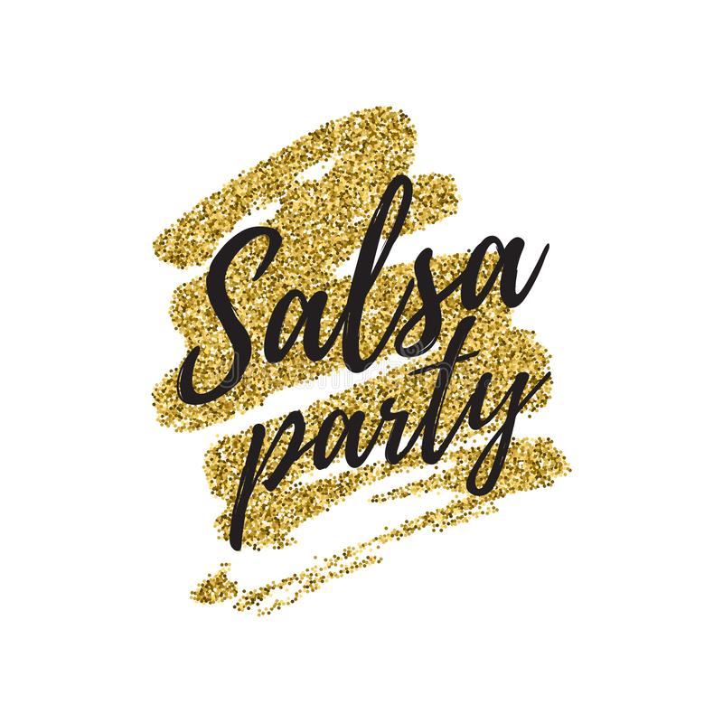 Salsa party vector logotype. Salsa dance vector logotype. Abstract brushes gold glitterbackground. Poster for dance party, cards, banners, t-shirts, dance studio stock illustration