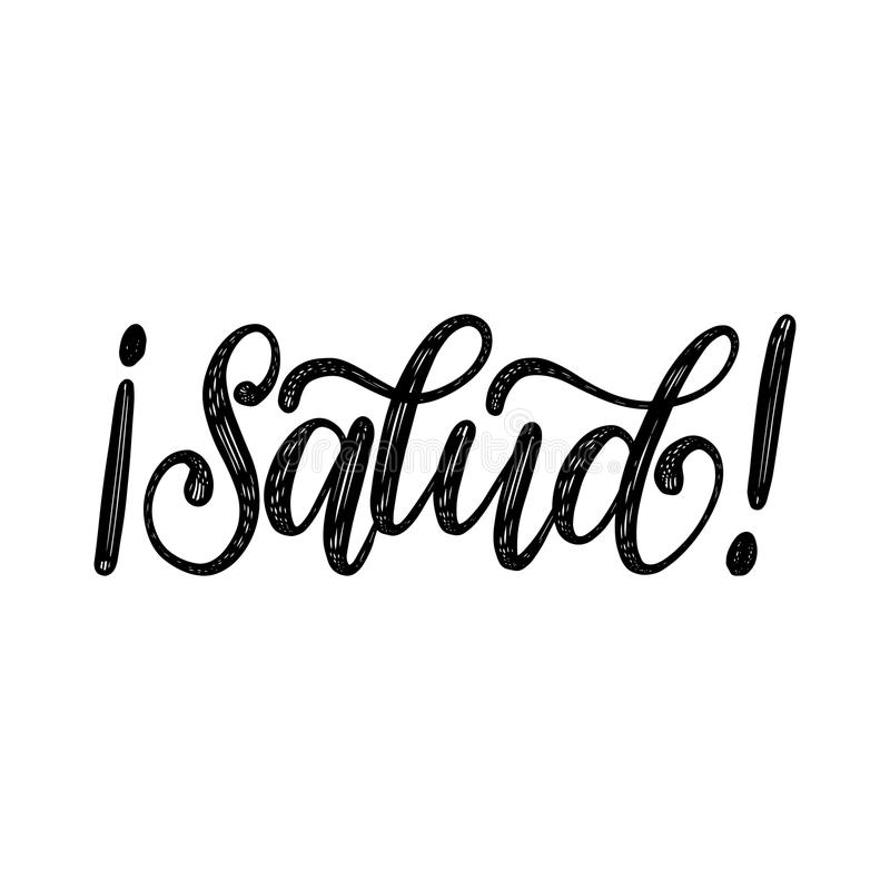Saludo translated from Spanish handwritten phrase Health. Vector calligraphy on white background vector illustration