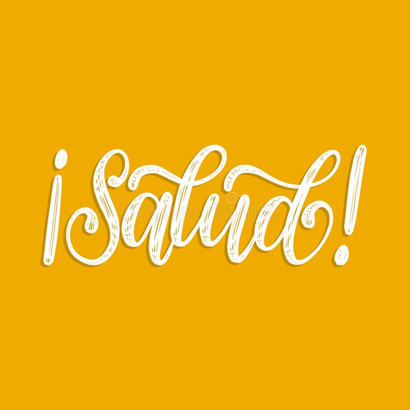 Saludo translated from Spanish handwritten phrase Health. Vector calligraphy on yellow background stock illustration