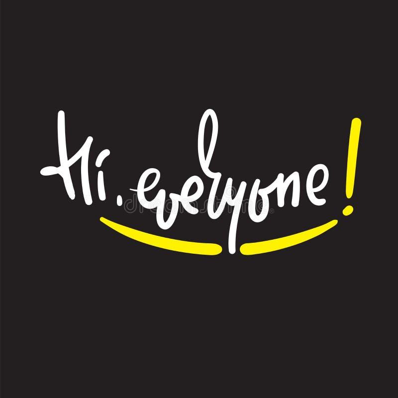 Salut chacun - simple inspirez et citation de motivation Expression bienvenue manuscrite impression illustration de vecteur