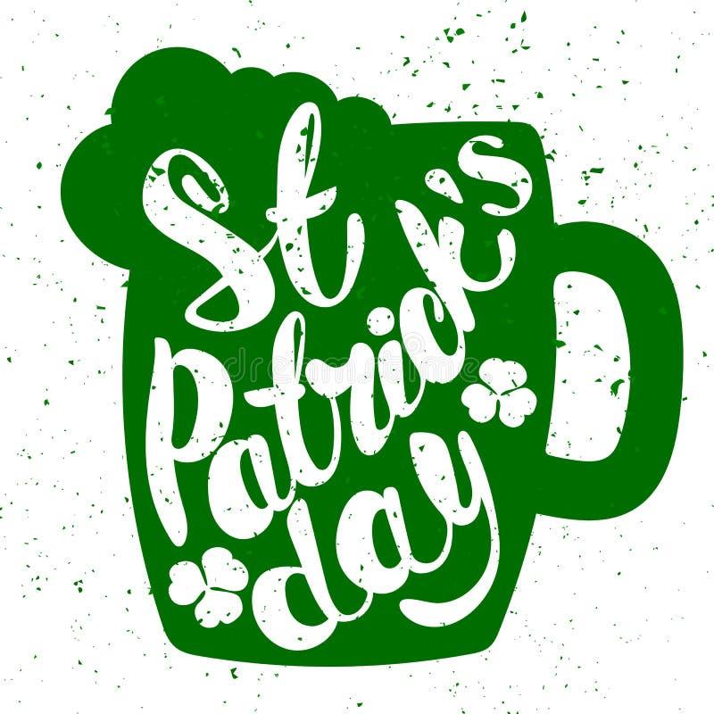 Saluto del giorno di St Patrick Il giorno di St Patrick dell'iscrizione Illustrazione di vettore Tazza di birra illustrazione vettoriale