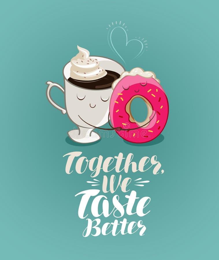 Samen beter proeven wij, het van letters voorzien Koffiepauze, dessert, voedselbeeldverhaal Illustratie voor het restaurant van h royalty-vrije illustratie