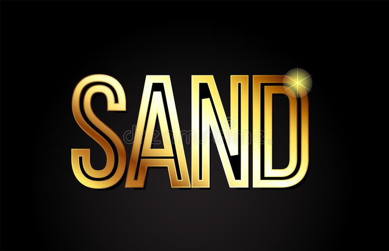 Sand word text typography gold golden design logo icon. Sand word typography design in gold or golden color suitable for logo, banner or text design vector illustration