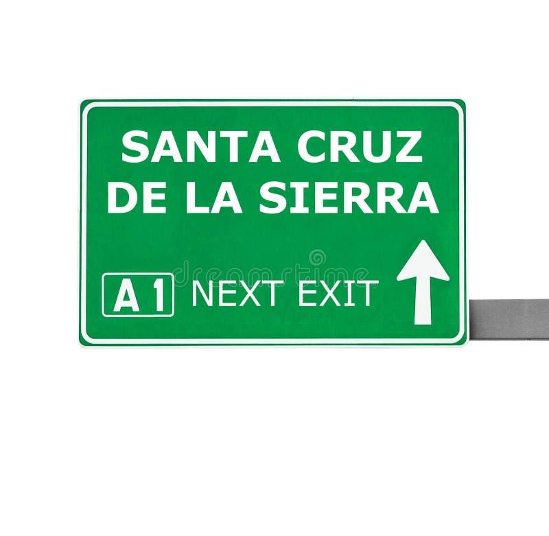 SANTA CRUZ DE LA SIERRA verkeersteken op wit worden geïsoleerd dat royalty-vrije stock afbeeldingen