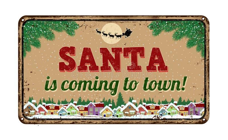 Santa przychodzi miasteczko, rocznika metalu znak ilustracja wektor