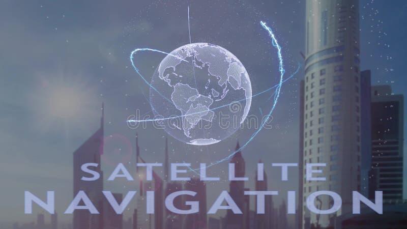 Satellit- navigeringtext med hologrammet 3d av planetjorden mot bakgrunden av den moderna metropolisen royaltyfri illustrationer