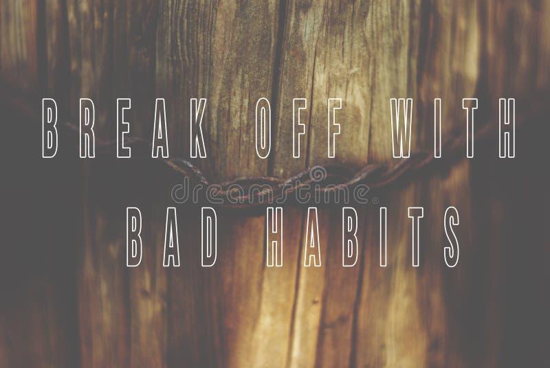 Satz brechen mit den schlechten Gewohnheiten ab, die auf natürliches hölzernes BAC geschrieben werden stockbilder