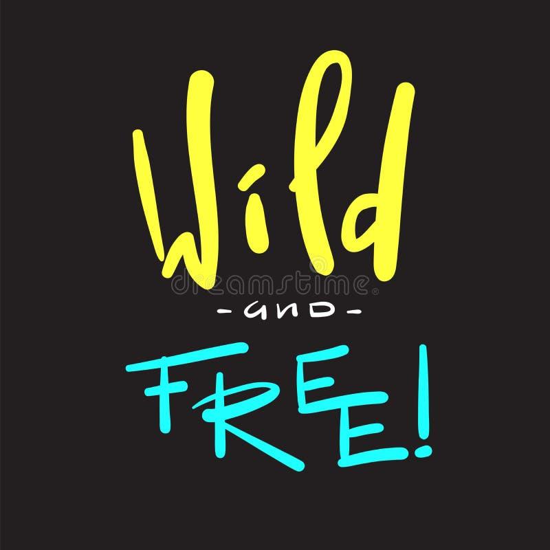 Sauvage et gratuit - simple inspirez et citation de motivation Beau lettrage tiré par la main illustration libre de droits