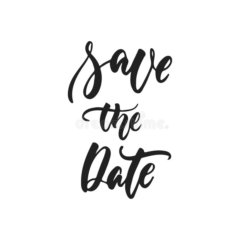 Save the Date - hand drawn wedding romantic lettering phrase isolated on the white background. Fun brush ink vector. Calligraphy quote for invitations, greeting royalty free illustration