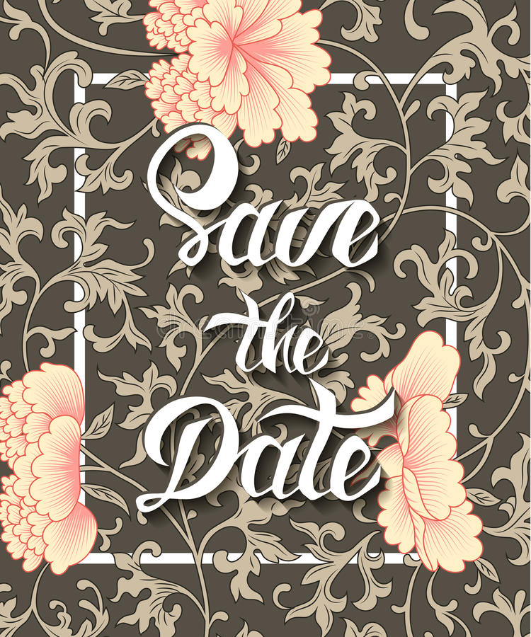 Save the Date invite card vector template with modern calligraphy. On decorative floral vintage background with flowers of peony. Handwritten lettering. Hand stock illustration