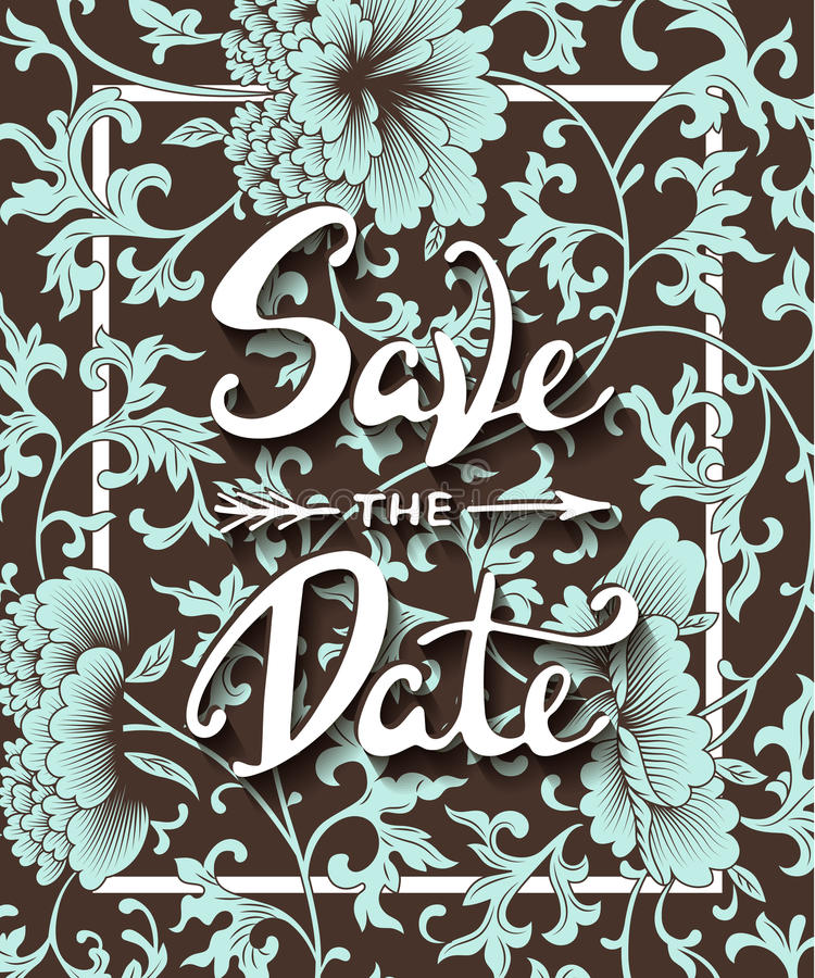 Save the Date invite card vector template with modern calligraphy. On decorative floral vintage background with flowers of peony. Handwritten lettering. Hand vector illustration