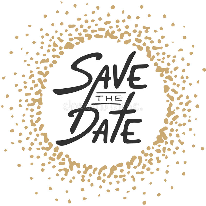 Save the Date invite greeting card vector template. With modern calligraphy and golden splash on white background. Handwritten lettering. Hand drawn typography vector illustration