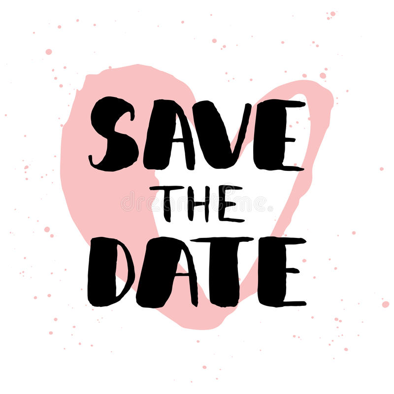 Save the Date invite greeting card vector template. With modern calligraphy and pink splashes and heart on white background. Handwritten lettering. Hand drawn royalty free illustration